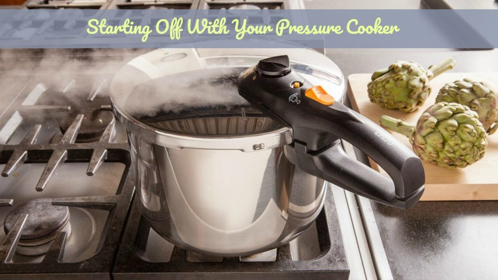 Starting off with your Pressure Cooker