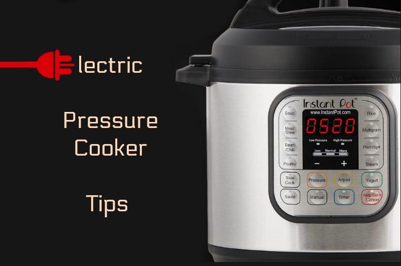Elecctric Pressure Cooker Tips